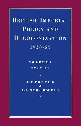 9780333420850: British Imperial Policy and Decolonization, 1938-64: 1938-1951 (Cambridge Commonwealth Series) (v. 1)