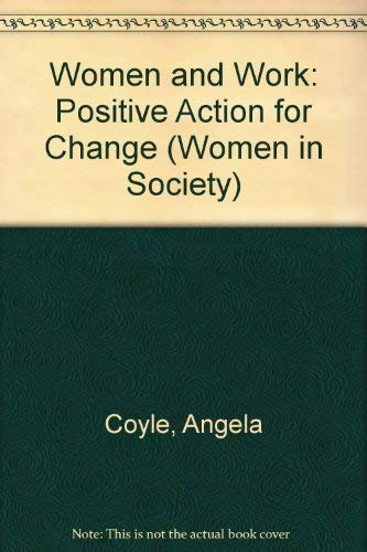9780333421291: Women and Work: Positive Action for Change (Women in Society)