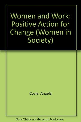 9780333421307: Women and Work: Positive Action for Change (Women in Society)