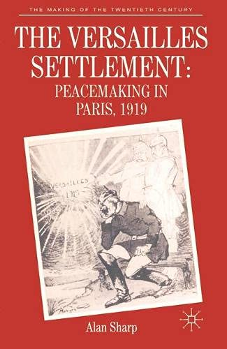 9780333421390: The Versailles Settlement: Peacemaking in Paris, 1919 (Making of the Twentieth Century)
