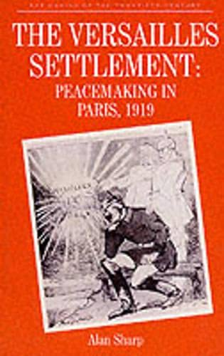 9780333421406: The Versailles Settlement: Peacemaking in Paris, 1919 (Making of the Twentieth Century)