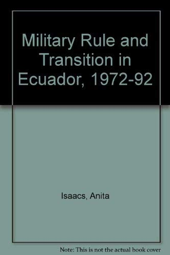 9780333422564: Military Rule and Transition in Ecuador, 1972-92