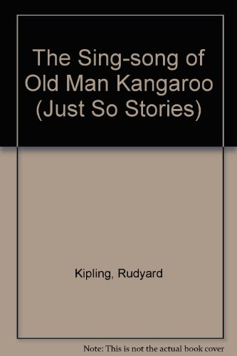 9780333423240: The Sing-song of Old Man Kangaroo (Just So Stories)