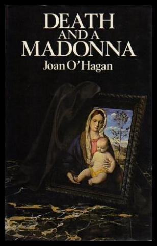 Death and a Madonna: Ohagan, Joan