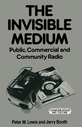 9780333423660: The Invisible Medium: Public, Commercial and Community Radio (Communications and Culture)