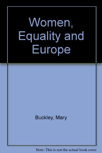 Women, Equality and Europe.: Buckley, Mary ; Anderson, Malcolm [Eds]