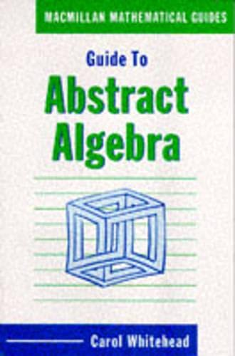 9780333426579: Guide to Abstract Algebra (Macmillan Mathematical Guides)