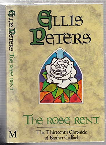 The Rose Rent. The Thirteenth Chronicle of: Peters, Ellis (pseud