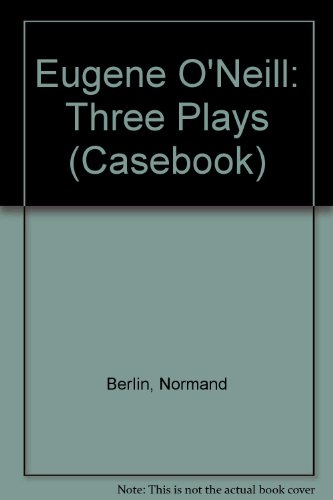 9780333427590: Eugene O'Neill: Three Plays (Casebook)