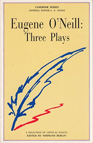 9780333427606: Eugene O'Neill: Three Plays (Casebook)
