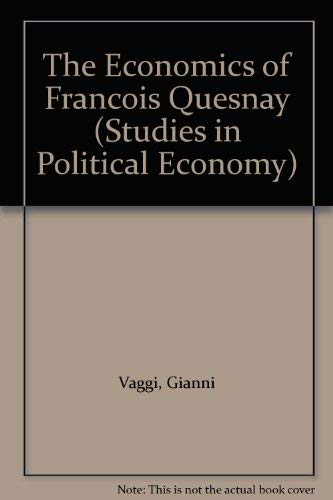 9780333428160: The Economics of Francois Quesnay (Studies in Political Economy)