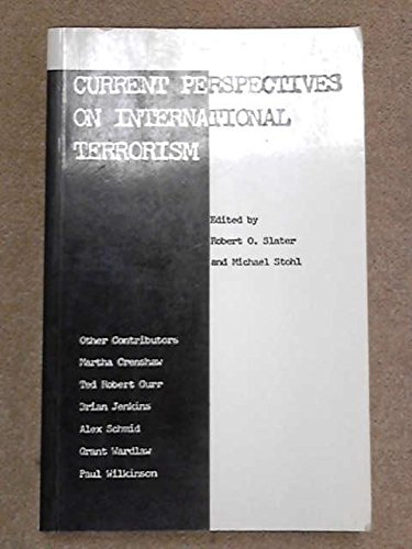 Current Perspectives on International Terrorism: Slater, Robert O.