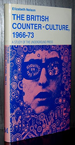 9780333429228: The British Counter-culture, 1966-73: Study of the Underground Press