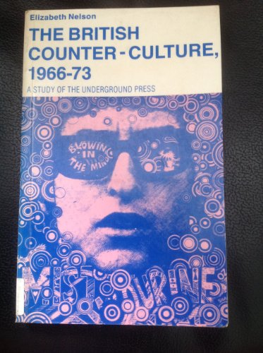 9780333429235: The British Counter-culture, 1966-73: Study of the Underground Press