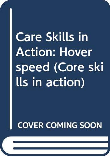 9780333429273: Care Skills in Action: Hoverspeed (Core skills in action)