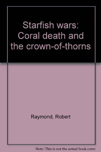 9780333430156: Starfish wars: Coral death and the crown-of-thorns