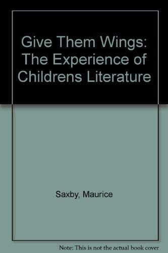 9780333430392: Give Them Wings: The Experience of Childrens Literature