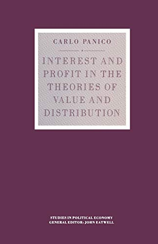 9780333432518: Interest and Profit in the Theories of Value and Distribution (Studies in Political Economy)