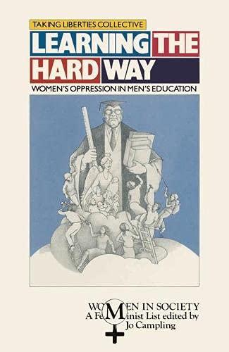 Learning the Hard Way: Women's Oppression in: Taking Liberties Collective,