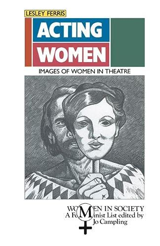 9780333432914: Acting Women: Images of Women in Theatre (Women in Society)