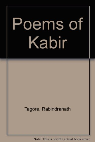 Tagore R: Poems of Kabir Reissue: Tagore, Rabindranath