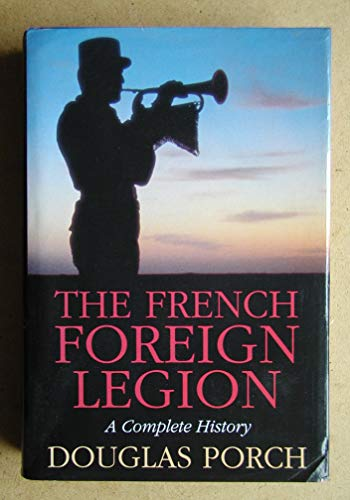 9780333434277: The French Foreign Legion: A Complete History