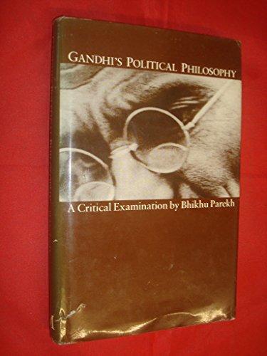 Gandhi's Political Philosophy: A Critical Examination