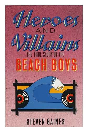 9780333434956: Heroes and Villains: The True Story of the Beach Boys