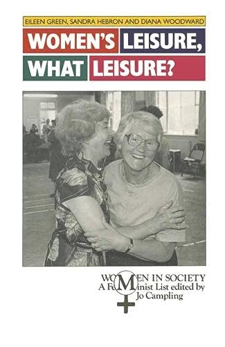 9780333435182: Women's Leisure, What Leisure?: A Feminist Analysis (Women in Society)