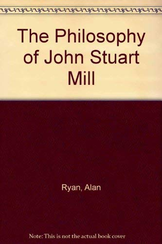 9780333435632: The Philosophy of John Stuart Mill