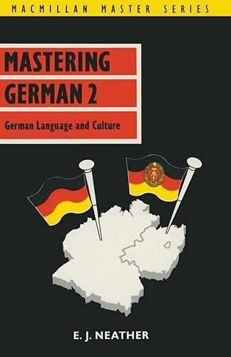Mastering German 2: German Language And Culture: Neather, E.J.