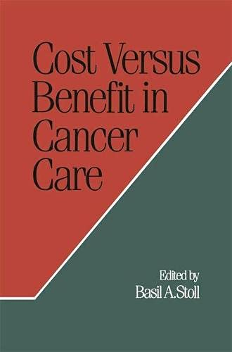 9780333435946: Cost Versus Benefit in Cancer Care