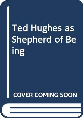 9780333436165: Ted Hughes as Shepherd of Being