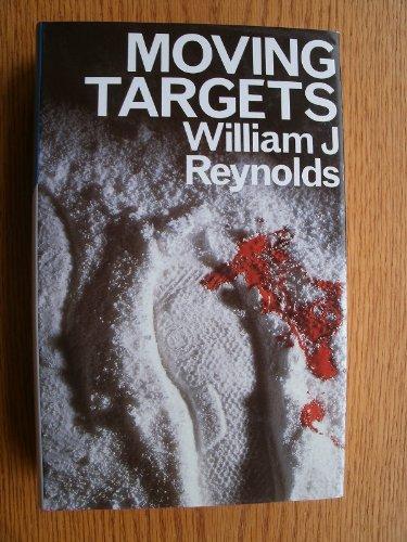 Moving Targets.: Reynolds, William J.