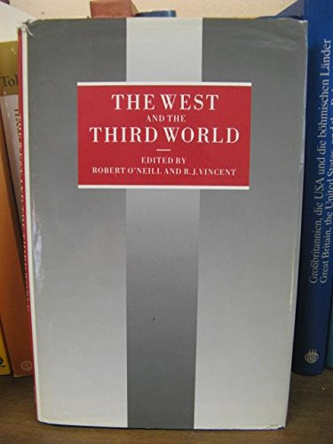 The West and the Third World: Essays in honour of J.D.B. Miller (9780333436523) by O'Neill, Robert; Vincent, R.J.