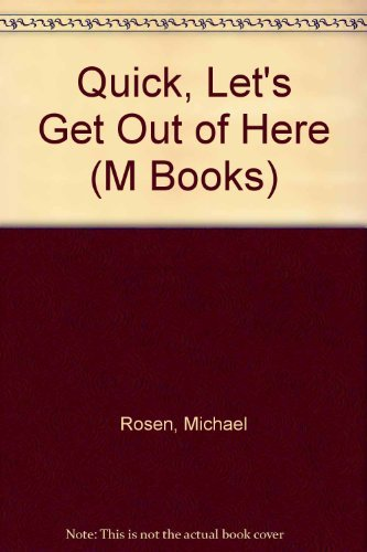 Quick, Let's Get Out of Here (M Books) (0333436717) by Michael Rosen