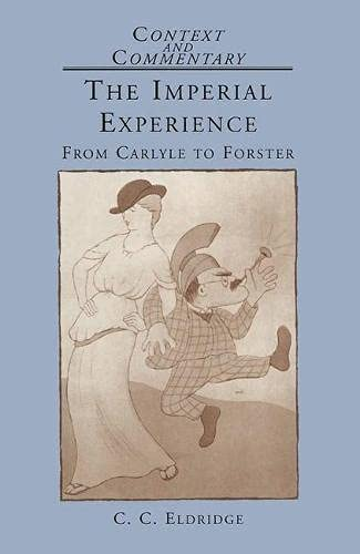 9780333437759: The Imperial Experience: From Carlyle to Forster (Context & Commentary S.)