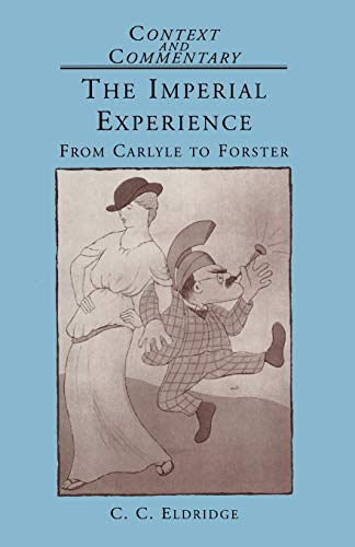 9780333437766: The Imperial Experience: From Carlyle to Forster (Context and Commentary)