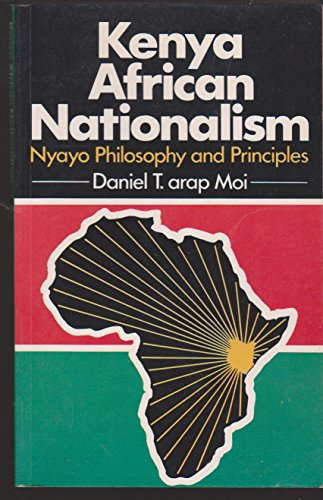 9780333438176: Kenya African Nationalism Nyayo Philosophy and Principles