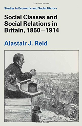 9780333438466: Social Classes and Social Relations in Britain, 1850-1914 (Studies in Economic and Social History)