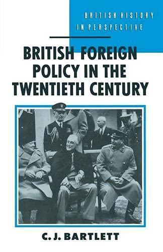 British Foreign Policy in the Twentieth Century: Bartlett, C.J.