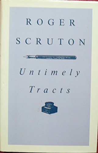 Untimely Tracts: ROGER SCRUTON
