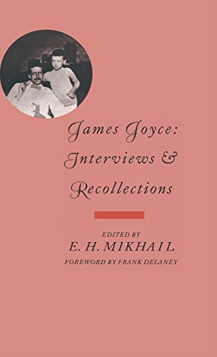 James Joyce: Interviews and Recollections: Mikhail, E.H.