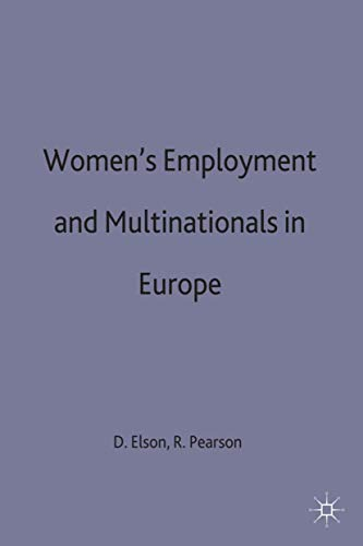 Women's Employment and Multinationals in Europe (9780333438770) by Pearson, R.; Elson, D.
