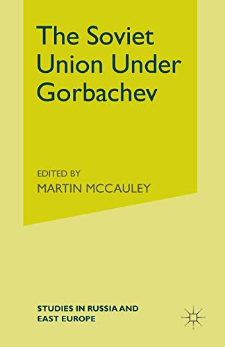 9780333439128: The Soviet Union Under Gorbachev (Studies in Russia & East Europe)