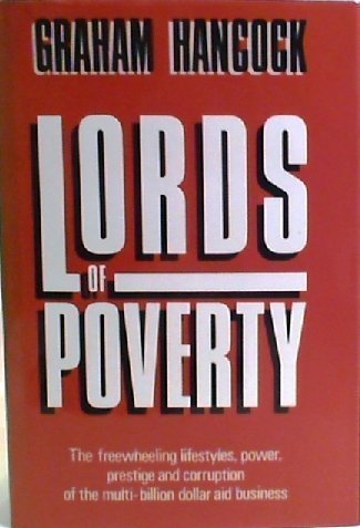 9780333439623: Lords Of Poverty: Free-Wheeling Lifestyles, Power, Prestige And Corruption Of The