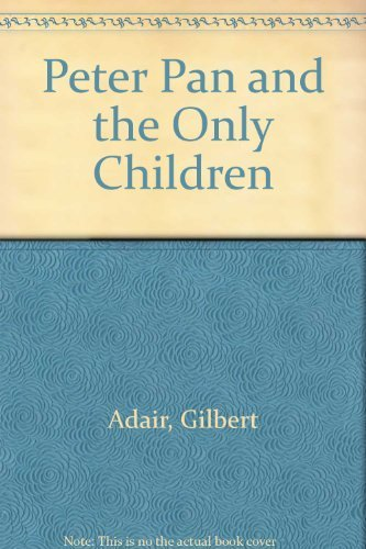 Peter Pan and the Only Children (0333439686) by Gilbert Adair