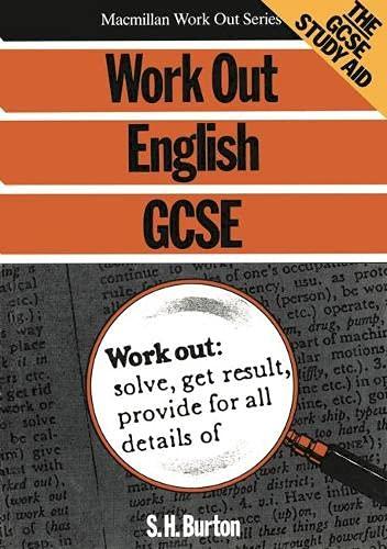 Work Out English GCSE: Burton, S.H