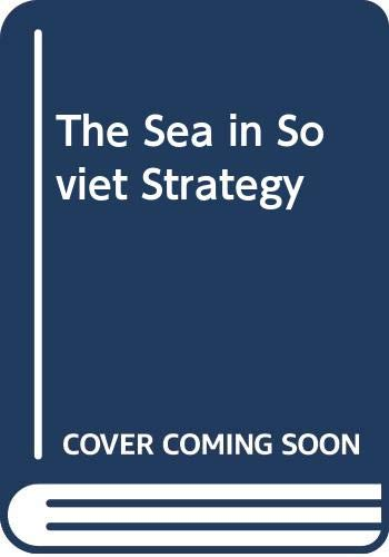 9780333440292: The Sea in Soviet Strategy