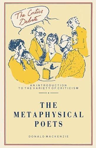 The Metaphysical Poets (Critics Debate): MacKenzie, Donald